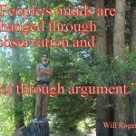 Will Rogers on observation vs arguement