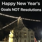 New Year's Goals NOT Resolution