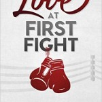 Love at First Fight By Carey and Dena Dyer